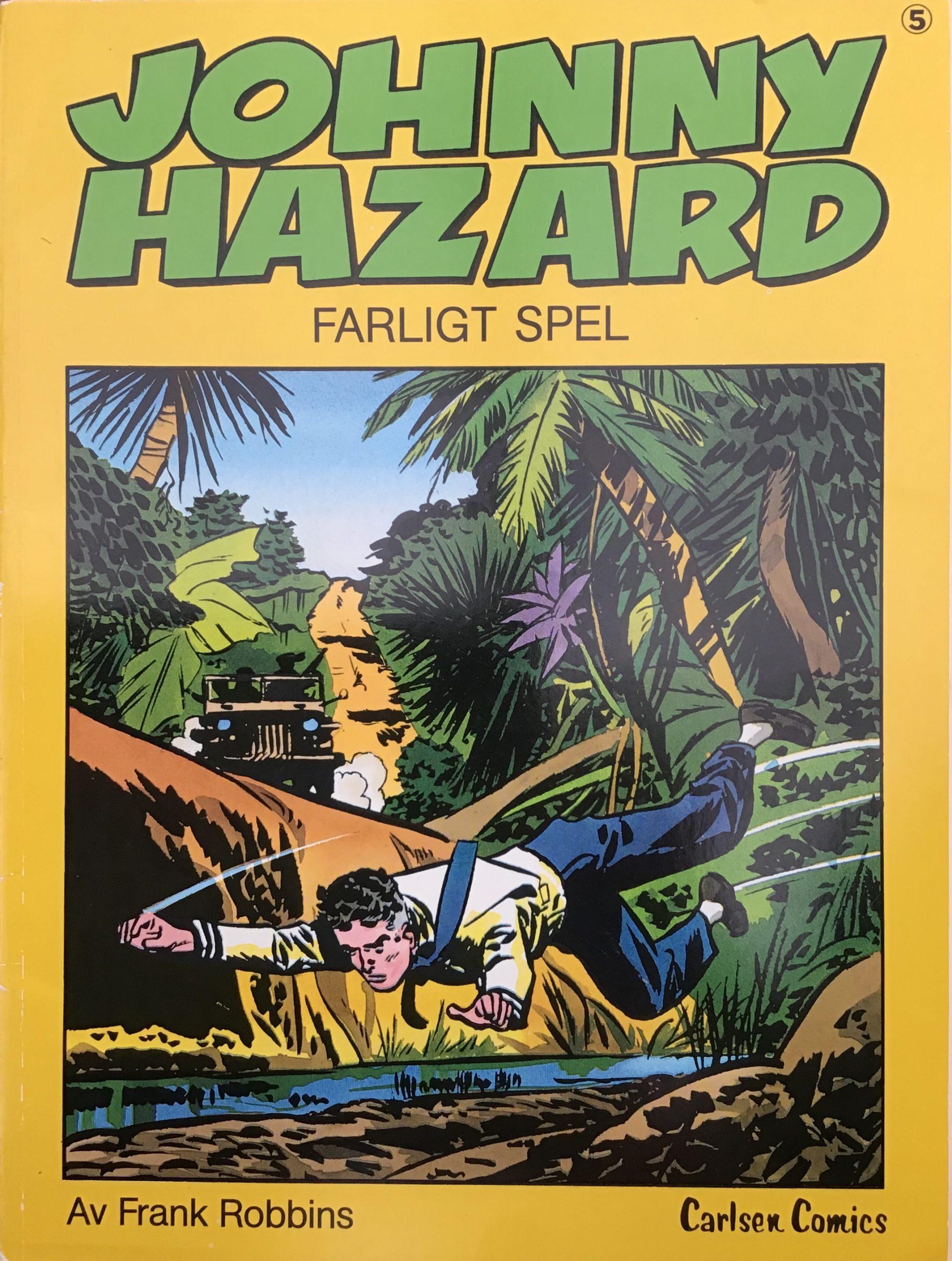 Omslag till Johnny Hazard 5, Farligt spel. ©Carlsen