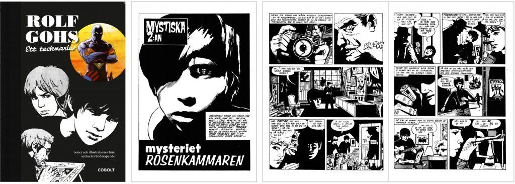 Omslag till Rolf Gohs ett tecknarliv (2017), och inledande sidor till Mysteriet Rosenkammaren med Mystiska 2:an. ©Cobolt/Gohs