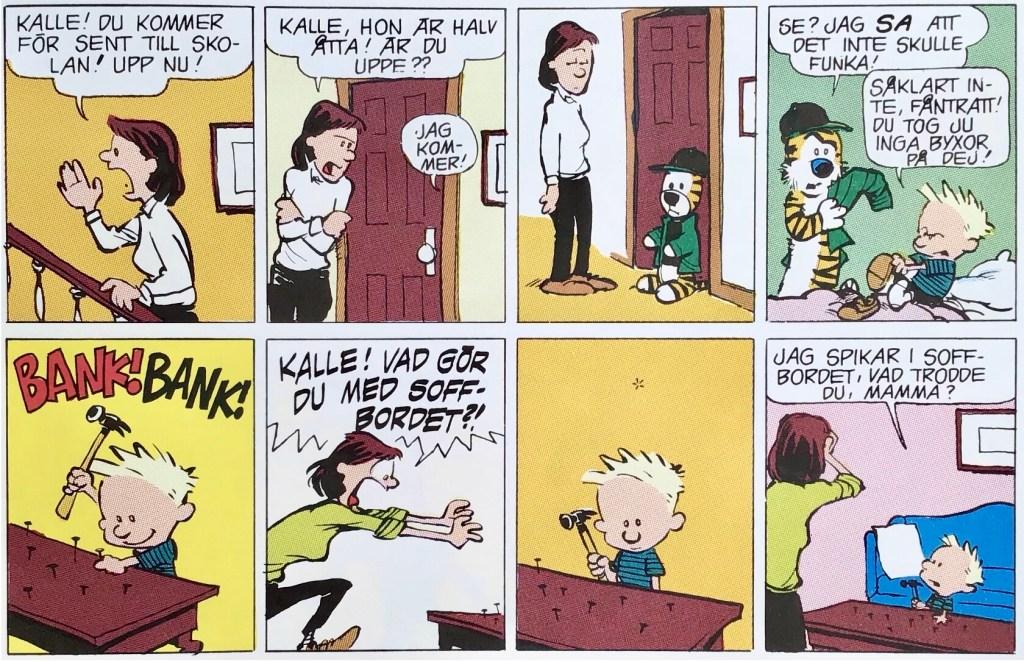 Ett par dagsstrippar med Kalle och Hobbe, ur Comics - serierna 100 år. ©Universal